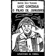Luiz Gonzaga O Filho de Januário