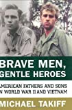 Brave Men, Gentle Heroes, Michael Takiff, 006621081X
