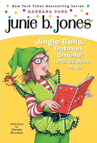 Junie B., First Grader: Jingle Bells, Batman Smells! (P.S. So Does May)]()