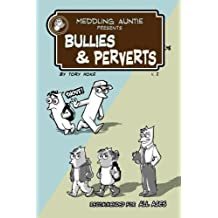 Meddling Auntie Presents: Bullies and Perverts (Volume 1) by Tory Hoke (2015-03-20)