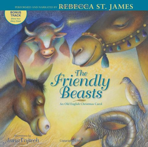 The Friendly Beasts: an old English Christmas carol Friendly Animals