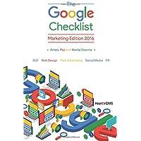 The Google Checklist: Marketing Edition 2016: SEO, Web Design, Paid Advertising, Social Media, PR.