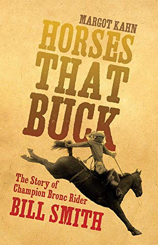 (Horses That Buck: The Story of Champion Bronc Rider Bill Smith (The Western Legacies Series) )