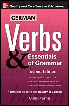 German Verbs & Essential of Grammar, Second Edition: v. 2 - Pt. E (Verbs and Essentials of Grammar Series)