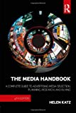 The Media Handbook: A Complete Guide to Advertising Media Selection, Planning, Research, and Buying (Routledge Communication Series)