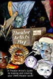 img - for Theater Artists Play: A THEATER ARTIST'S GUIDE to making and creating your OWN theater work! book / textbook / text book