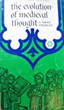 Evolution of Medieval Thought, David Knowles, 0394702468