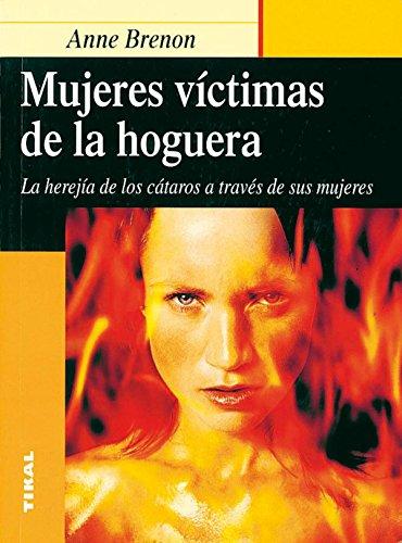 Descargar Libro Mujeres Victimas De La Hoguera. La Herejia Anne Brenon