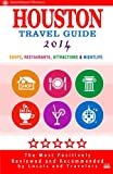 Houston Travel Guide 2014: Shops, Restaurants, Attractions & Nightlife in Houston, Texas (City Travel Guide 2014)