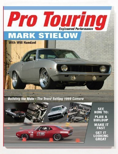 Mark Stielow's Pro Touring Engineered Performance (The Best of the Pro Touring Books)