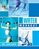 img - for Your Water Workout: No-Impact Aerobic and Strength Training From Yoga, Pilates, Tai Chi, and More book / textbook / text book