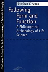 Following Form and Function: A Philosophical Archaeology of Life Science (Studies in Phenomenology and Existential Philosophy)