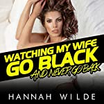 Watching My Wife Go Black, and Never Go Back   Hannah Wilde