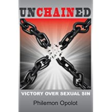 Unchained: Victory Over Sexual Sin