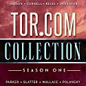 Tor.com Collection: Season 1 Audiobook by Kai Ashante Wilson, Paul Cornell, Alter S. Reiss, Nnedi Okorafor, K.J. Parker, Angela Slatter, Matt Wallace, Daniel Polansky Narrated by Kevin Free, Paul Cornell, Christopher Price, Robin Miles, P. J. Ochlan