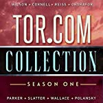 Tor.com Collection: Season 1 | Kai Ashante Wilson,Paul Cornell,Alter S. Reiss,Nnedi Okorafor,K.J. Parker,Angela Slatter,Matt Wallace,Daniel Polansky