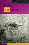 Dreams and Drama : Psychoanalytic Criticism, Creativity, and the Artist, Roland, Alan, 0819566004