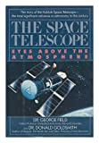 The Space Telescope: Eyes Above the Atmosphere 0809244950 Book Cover