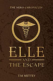 Elle and the Escape:The Hero Chronicles (Volume 4.5) by [Mettey, Tim]