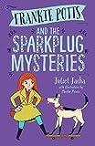 Frankie Potts and the Sparkplug Mysteries