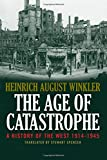 Image of The Age of Catastrophe: A History of the West 1914–1945