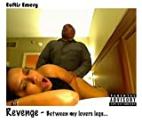 img - for Revenge - Between my lovers legs... book / textbook / text book