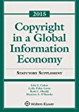 Copyright Global Information Economy Case and Statutory Supplement (Supplements) 2015th Edition