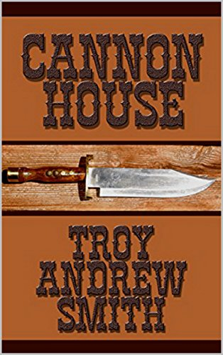 Cannon House: A Western Adventure