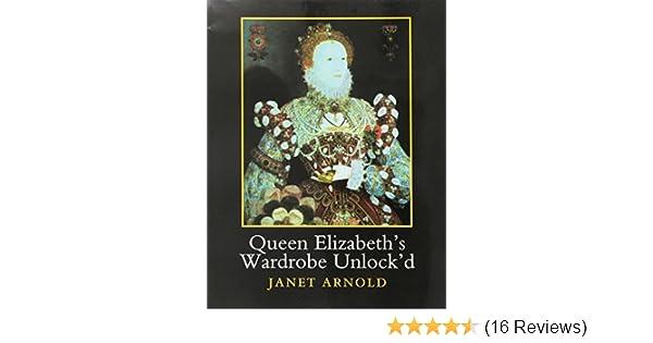 Queen Elizabeth's Wardrobe Unlock'd: JaArnold: 9781909662537