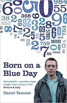 a biography of daniel tammet the author of born on a blue day Born on a blue day: daniel tammet: 8601404891922: books - amazonca.