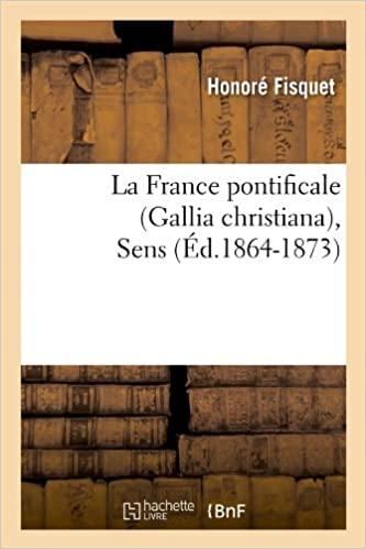 Lire en ligne La France pontificale (Gallia christiana), Sens (Éd.1864-1873) epub, pdf