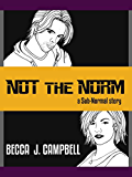 Not the Norm (Sub-Normal Book 1)