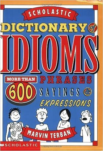 Scholastic Dictionary//Idioms