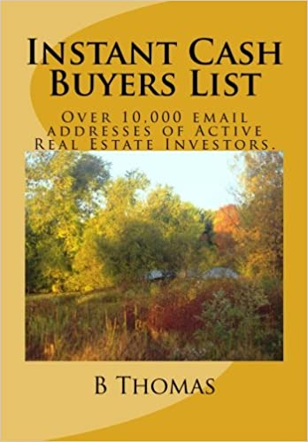 Instant Cash Buyers List: Over 10, 000 email addresses of