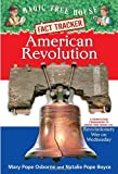 American Revolution: A Companion to the Revolutionary War on Wednesday (Magic Tree House Research Guides)