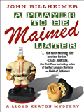 A Player to Be Maimed Later (A Lloyd Keaton Mystery)