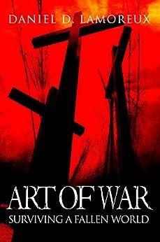 Art of War: Surviving A Fallen World by [Lamoreux, Daniel D.]