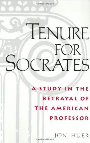 Download Tenure for Socrates: A Study in the Betrayal of the American Professor (Reference Guides to the State) Pdf