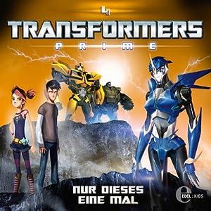 Nur dieses eine Mal (Transformers Prime 4) Hörspiel