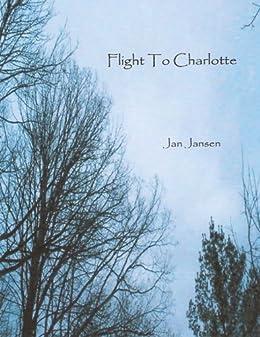 d04f4277112 Flight To Charlotte - Kindle edition by Jan Jansen. Literature ...
