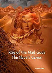Rise of the Mad Gods: The Slave's Caress