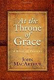 At the Throne of Grace, John MacArthur, 0736938400