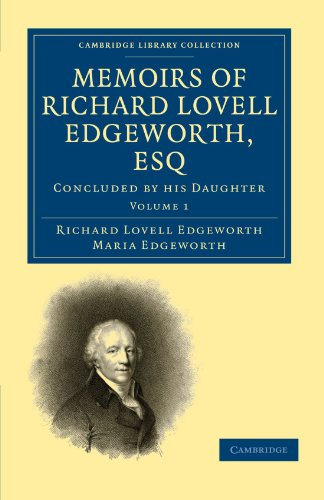 Memoirs of Richard Lovell Edgeworth, Esq, Volume 1 (Cambridge Library Collection - ()