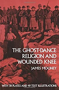 The Ghost-Dance Religion and Wounded Knee (Native American) by James Mooney (2011-11-10)