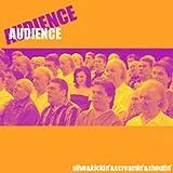 Alive & Kickin' & Screamin' & Shoutin' by Audience