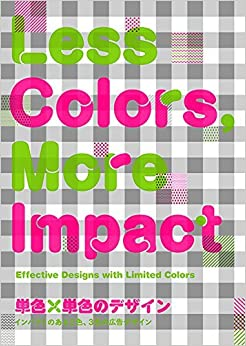 Book Less Colors, More Impact: Effective Designs with Limited Colors (Japanese and English Edition) by PIE Books (2015-04-15)