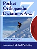 Pocket Orthopedic Dictations A-Z, Ochiai, Derek, 1588080854