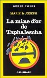 La mine d'or de Taphalescha par Marie et Joseph
