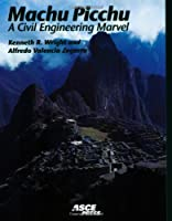 Machu Picchu: A Civil Engineering Marvel