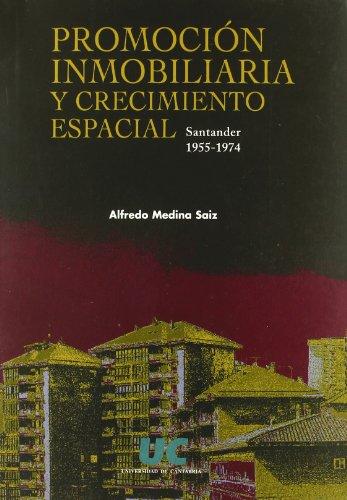 Descargar Libro Promoción Inmobiliaria Y Crecimiento Espacial: Santander, 1955-1974 Alfredo Medina Sáiz